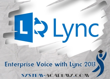 Enterprise Voice with Lync 2013